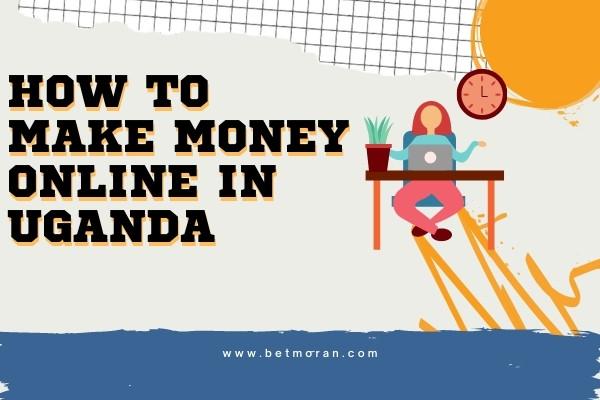 Make Money Online in Uganda